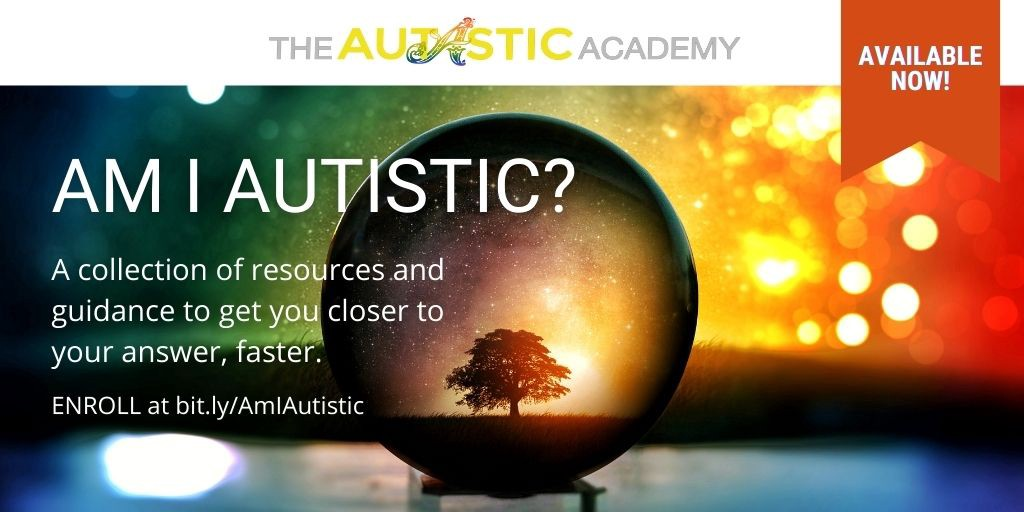 "The Autastic Academy presents ""Am I Autistic?"" A collection of resources and guidance to get you closer to your answer faster"
