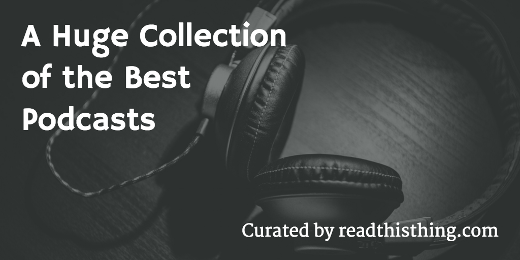 A huge collection of the best podcasts - Thoughts on Media