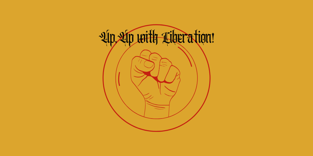 Up, up with liberation logo. Raised fist in a circle.