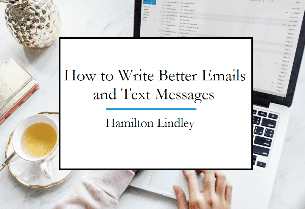 Hamilton Lindley describes how to write better emails and text messages in his article on Medium.com.