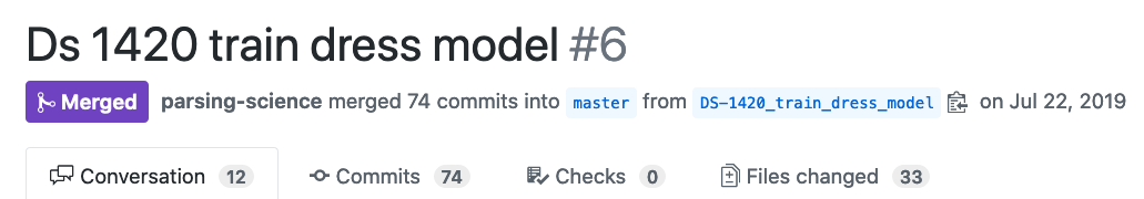 """Screenshot of Github Pull Request (PR) with the title """"DS 1420 train dress model"""". The PR has 74 commits and 33 changed files"""