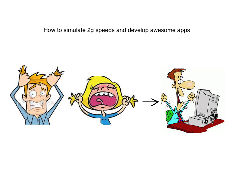 How to simulate 2g speeds and develop awesome apps - Growth