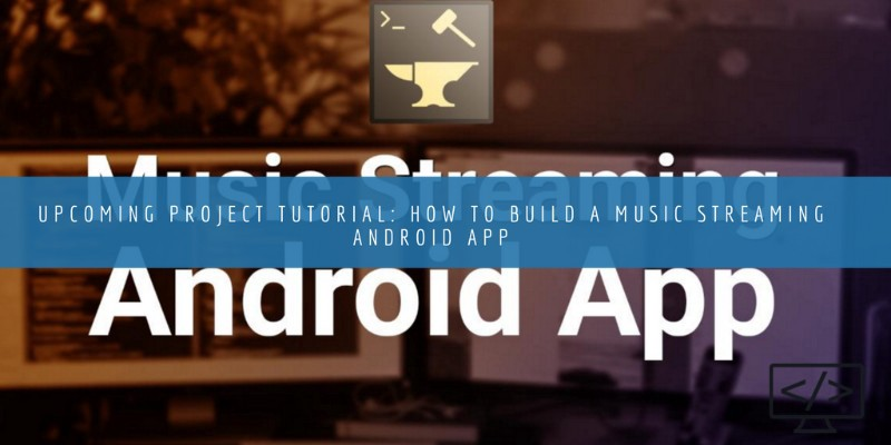 How to Build a Music Streaming Android App - Education
