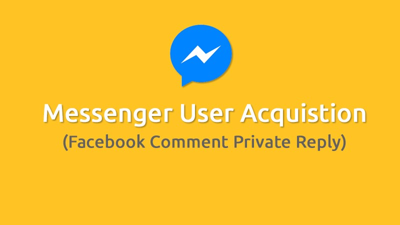 Messenger User Acquisition: How to build Facebook Comment