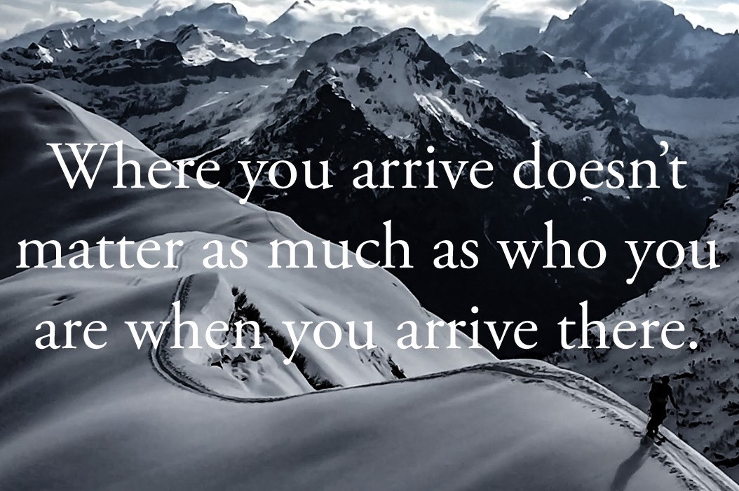 """Where you arrive doesn't matter as much as who you are when you arrive there."" Photo by the author."