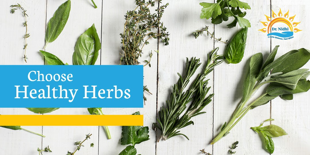 Choose Healthy Herbs | 7 Tips to Live Long and Live Healthy | PHCC | Holistic Healing | Natural Remedies | Homeopathy | Dr. Nidhi |