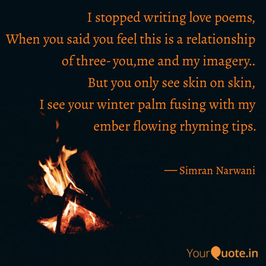 I don't write love poems…'' by Simran Narwani - YourQuote
