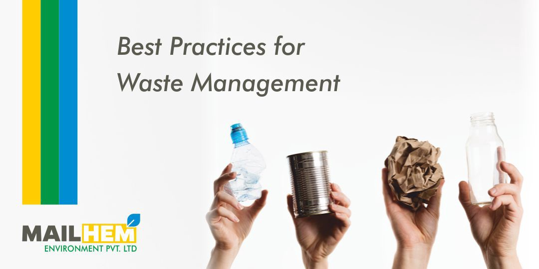 Best Practices for Waste Management | Waste Management | Green energy | Environment | Mailhem Environment |