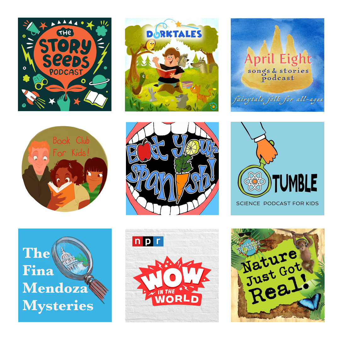 cover art for shows: story seeds, Dorktales, April Eight, Book Club for Kids, Eat Your Spanish, Tumble, Fina Mendoza, Wow in the World, Nature Just Got Real.