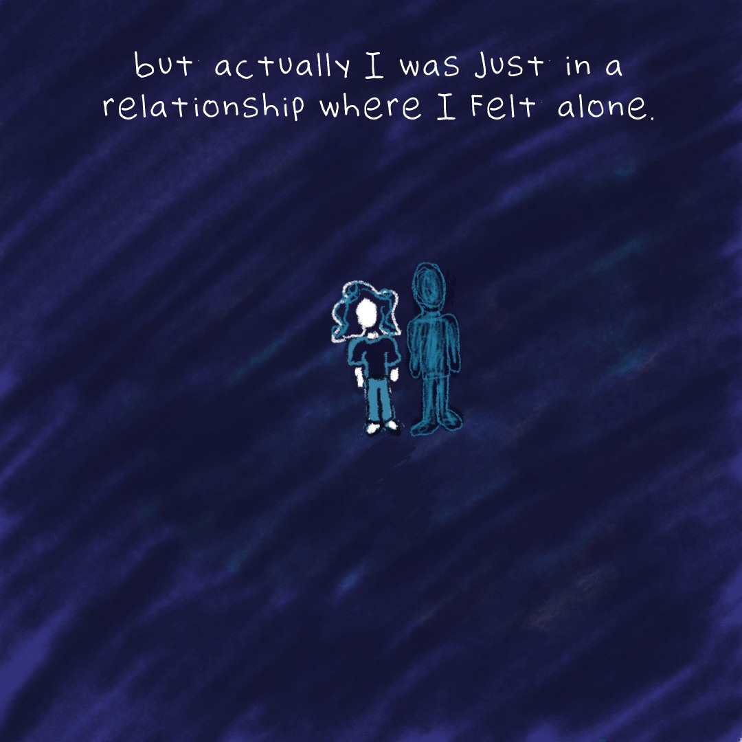 But actually I was just in a relationship where I felt alone.