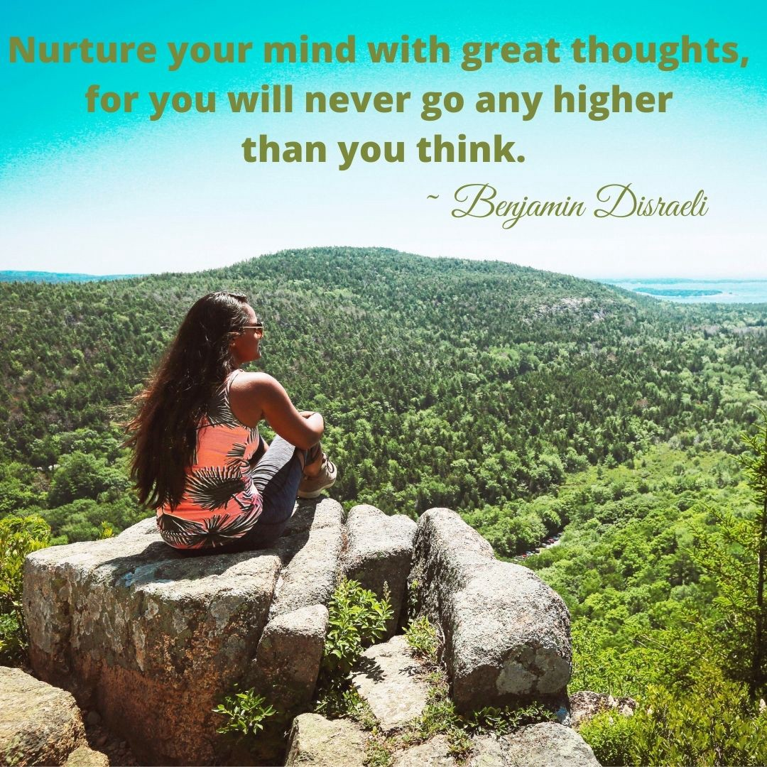 "Woman with Disraeli quote, ""Nurture your mind with great thoughts, for you will never go any higher than you think."""