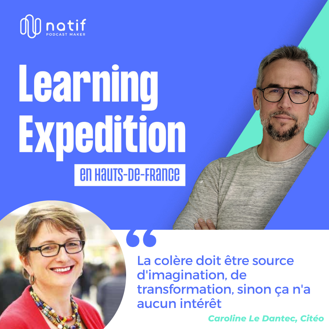 podcast natif -> Learning expedition avec Caroline Le Dantec, CEO de Citéo
