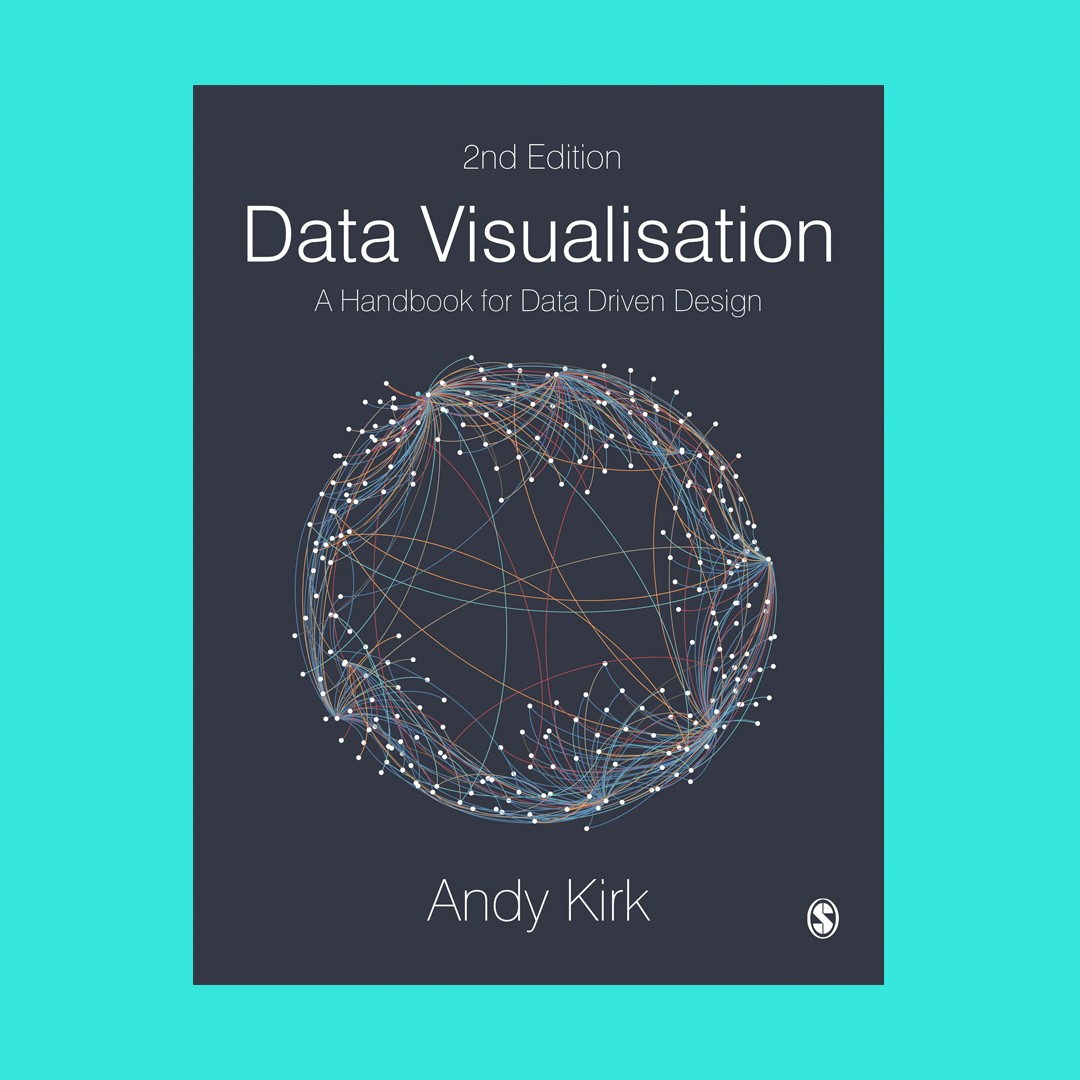 Image of Data Visualisation A Handbook for Data Driven Design cover, by Andy Kirk, second edition.