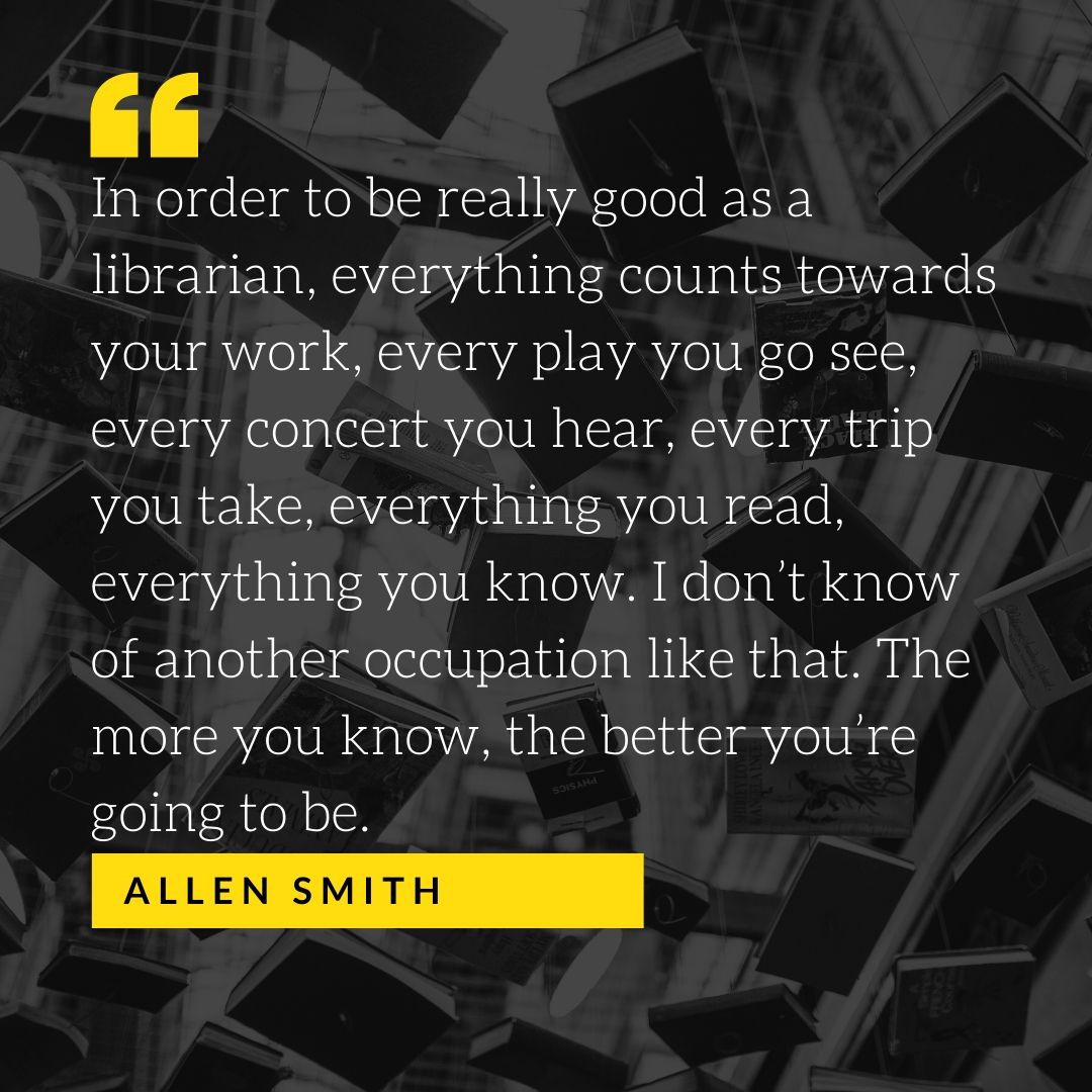 quote from Allen Smith on being really good as a librarian