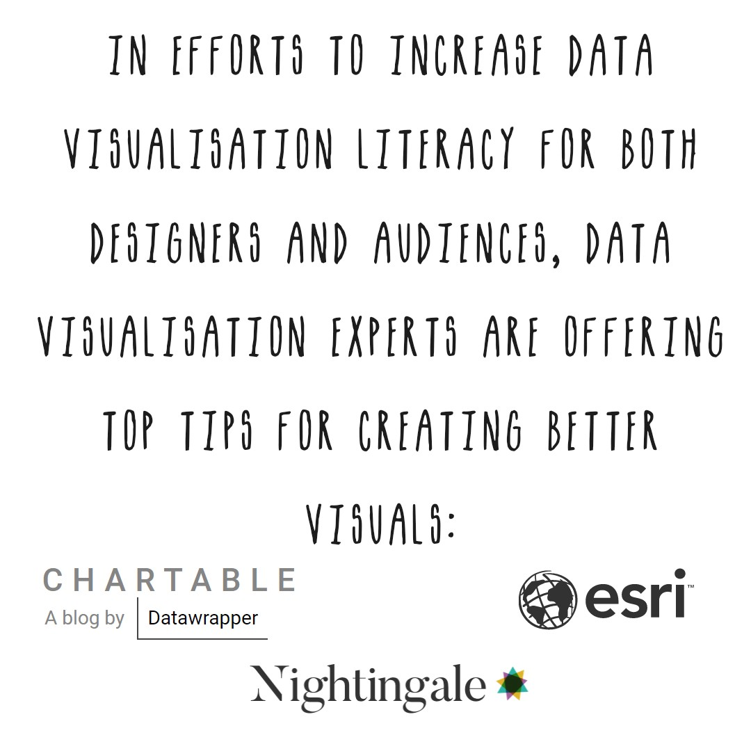 Data visualisation experts are offering top tips for creating better visuals, such as Nightingale, ESRI, & Chartable to help.