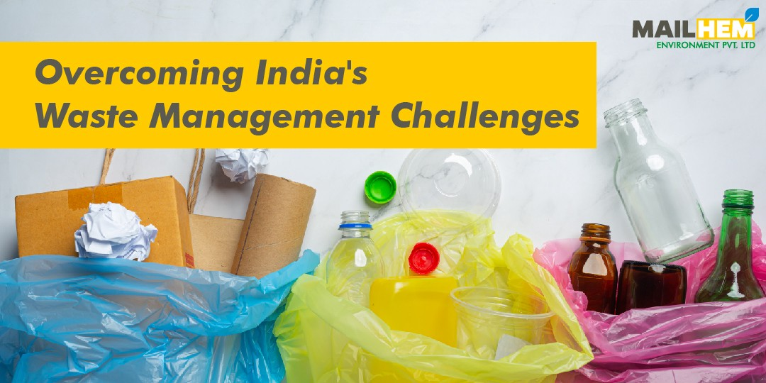 India's Waste Management Challenges | Mailhem Environment | Recycle waste | Waste into Gold | Waste Management |