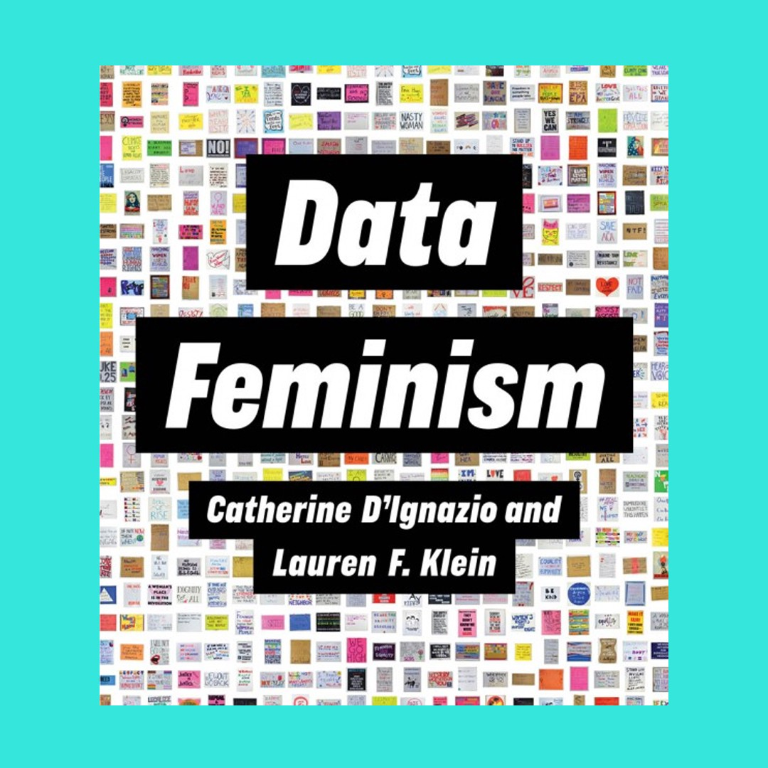 Image of Data Feminism cover, by Catherine D'Ignazio and Lauren F. Klein.