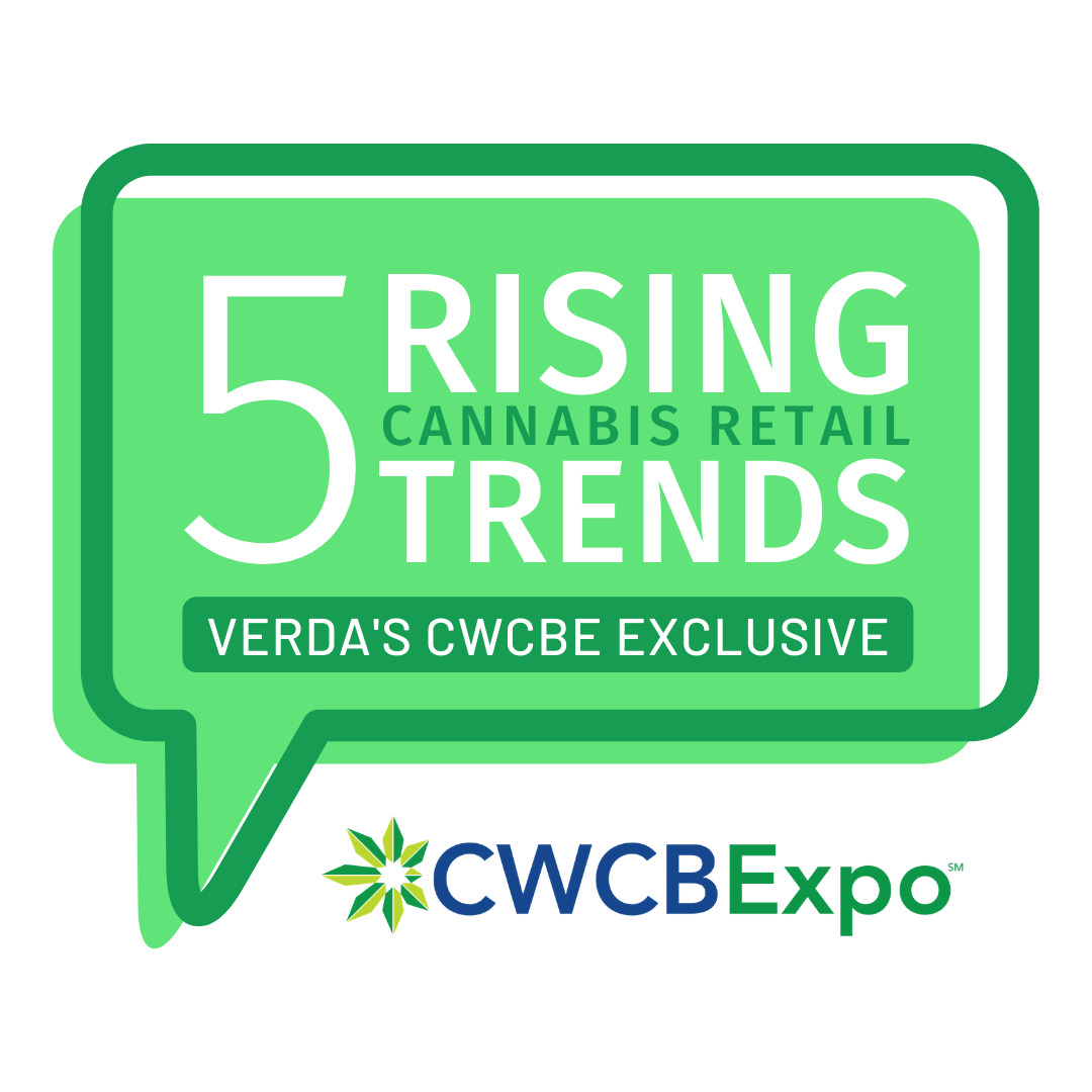 5 rising trends in the retail cannabis space—a Verda CWCBE exclusive