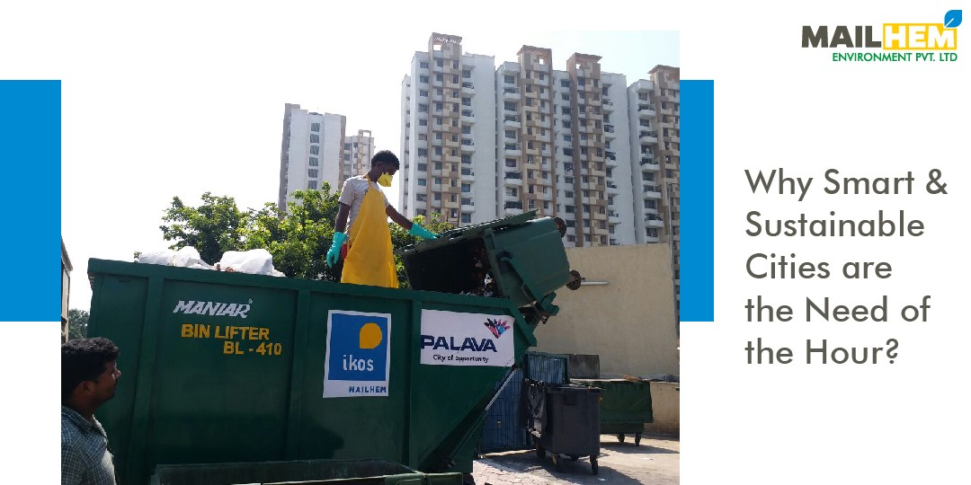 Why Smart and Sustainable Cities are the Need of the Hour?   Mailhem Environment   Waste Management  