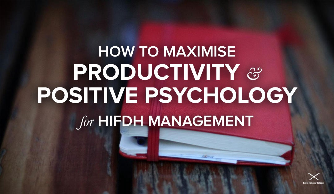 How to maximize productivity and positive psychology for