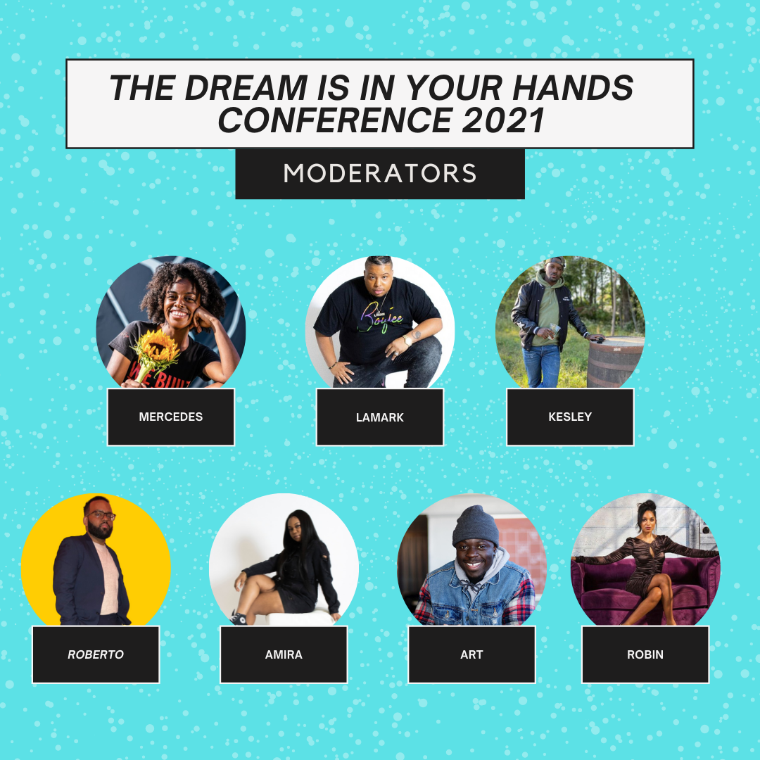 All the moderators for The Dream Is In Your Hands Conference 2021