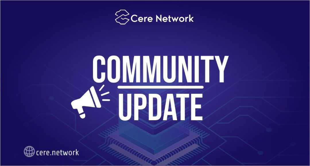 Cere network community update by Fred Jin, CEO