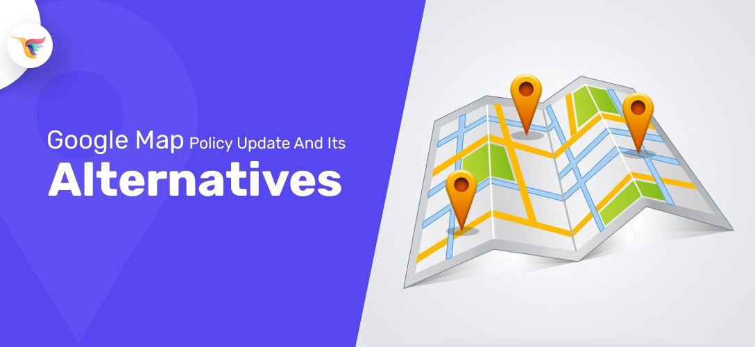 Google Map Policy Update: It's After Effects and Alternatives