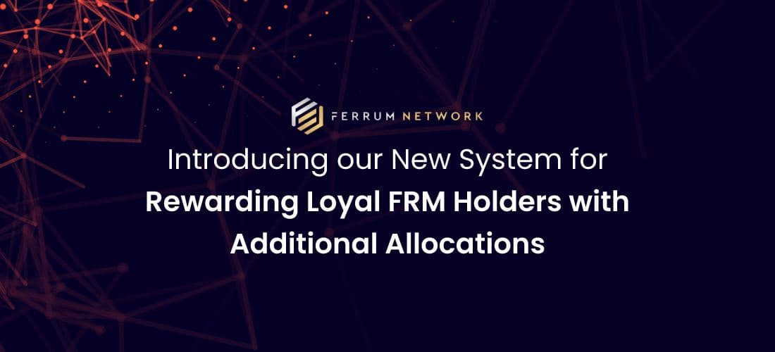 Introducing our New System for Rewarding Loyal FRM Holders with Additional Allocations