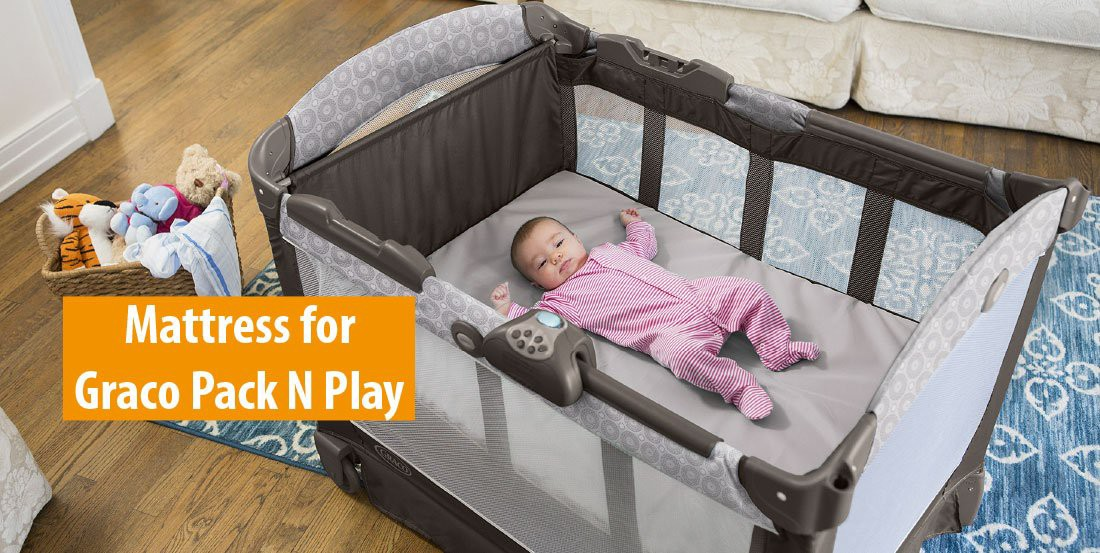 What To Look For In A Mattress For Graco Pack N Play