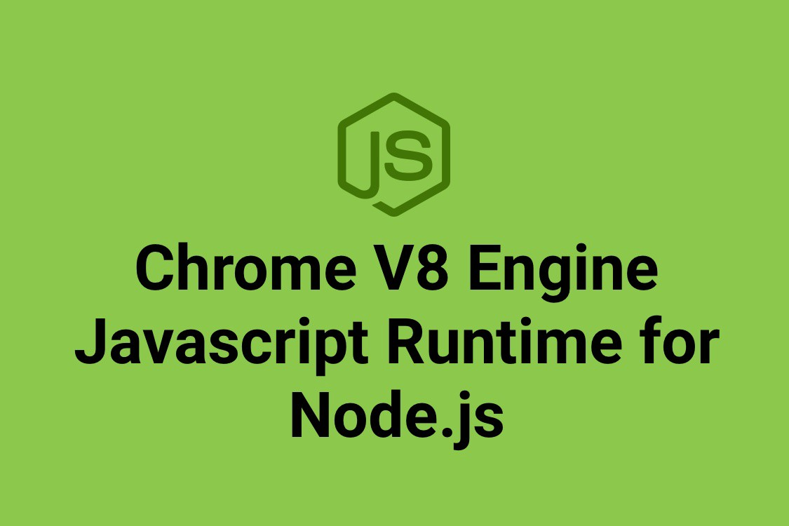V8 JavaScript Engine In NodeJS