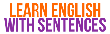 Learn English with sentences