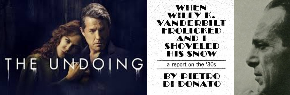 The Promo Photo for the HBO show the Undoing, paired with the text for the essay, When Willy K. Frolicked and I Shoveled His Snow, and a photo of Pietro Di Donato.