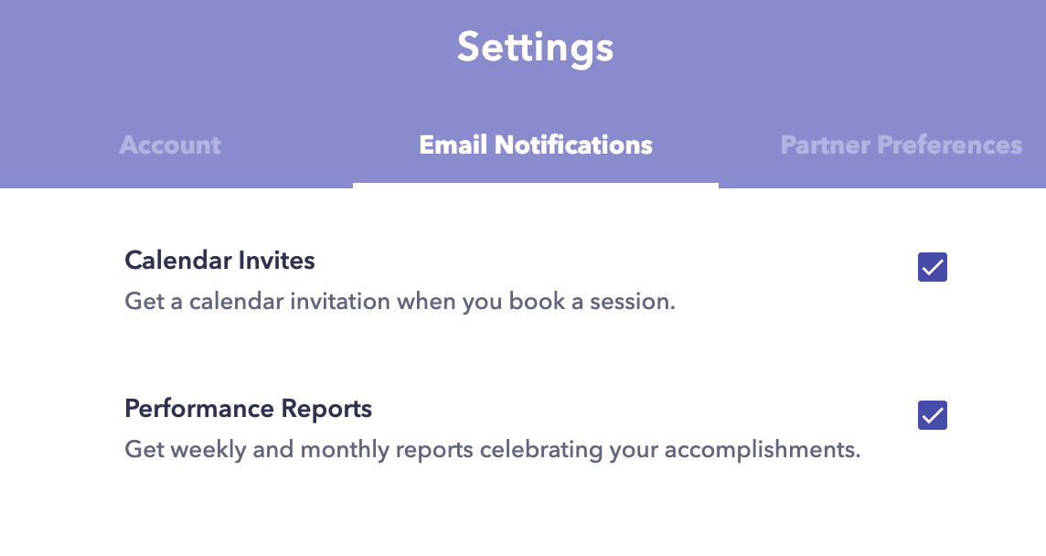 Focusmate Settings > Email Notifications. There's two tickboxes for receiving calendar invites & performance reports.