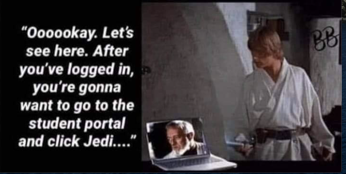 In Star Wars—The Empire Strikes Back, Luke attempts to learn to be a Jedi via online instruction