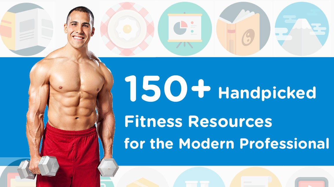 150+ Handpicked Health and Fitness Resources for the Modern
