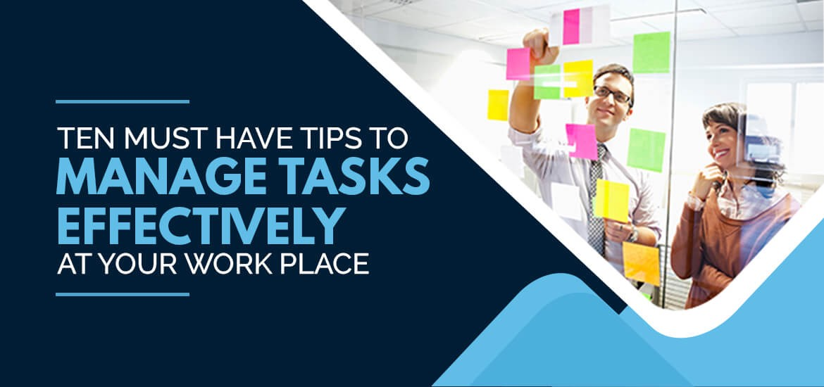 https://www.taskopad.com/wp-content/uploads/2020/09/Ten-Must-have-Tips-to-Manage-Tasks-Effectively-At-Your-Workplace-1.jpg