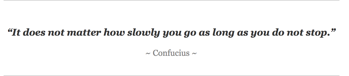 """""""It does not matter how slowly you go as long as you do not stop."""" Or, Confucius meets SEO"""