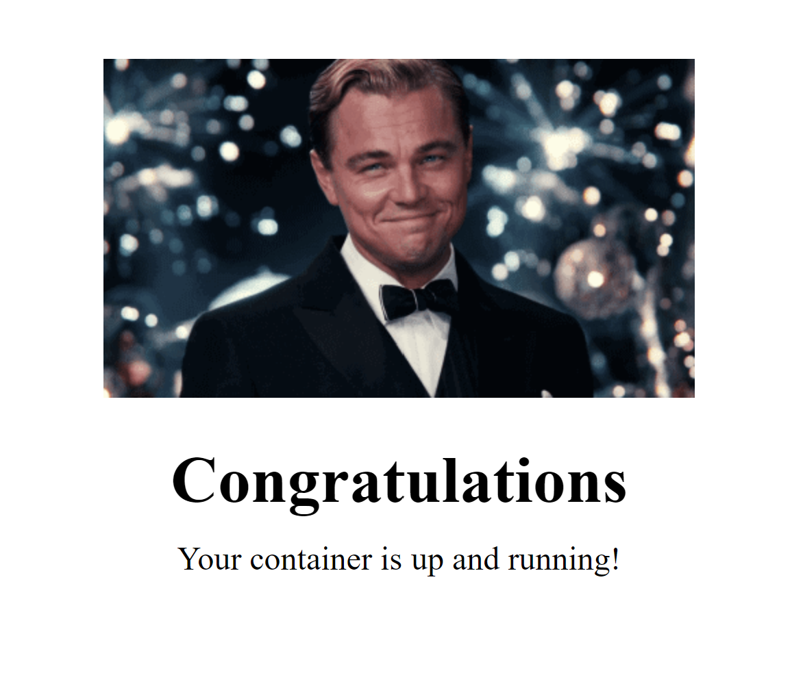 Leonardo from the movie The Great Gatsby giving a toast. Captioned by Congratulations. Your container is up and running.