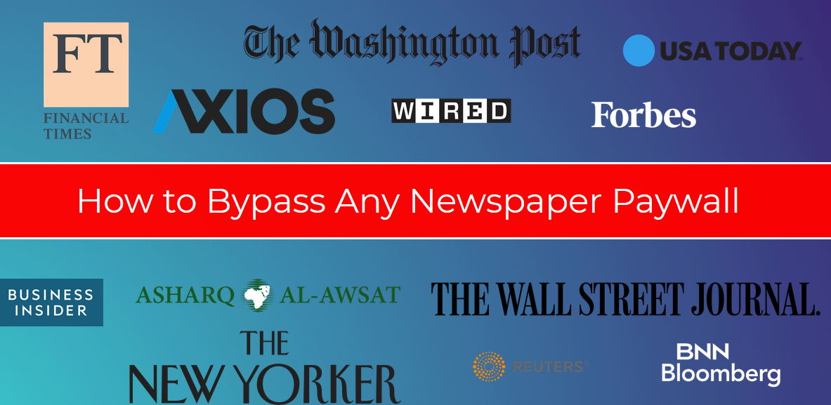 how to bypass paywall, how to bypass newspaper paywalls, how to get around paywalls, paywall hack, wsj paywall, nyt paywall