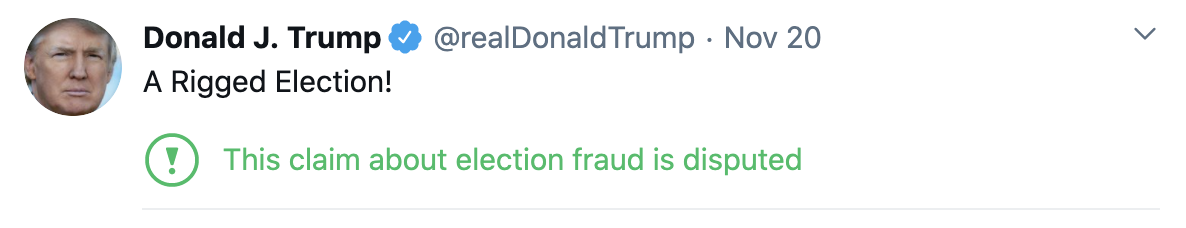 a screengrab of a tweet by Donald Trump which says 'A rigged election!'. It has been flagged by Twitter as a false claim.
