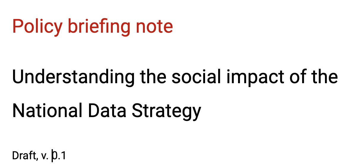 """A picture that says """"policy briefing note: understanding the social impact of the national data strategy"""""""