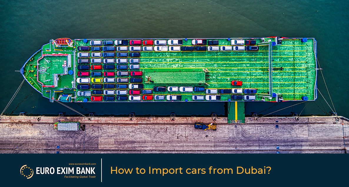 How to Import Cars from Dubai to India | Euro Exim Bank
