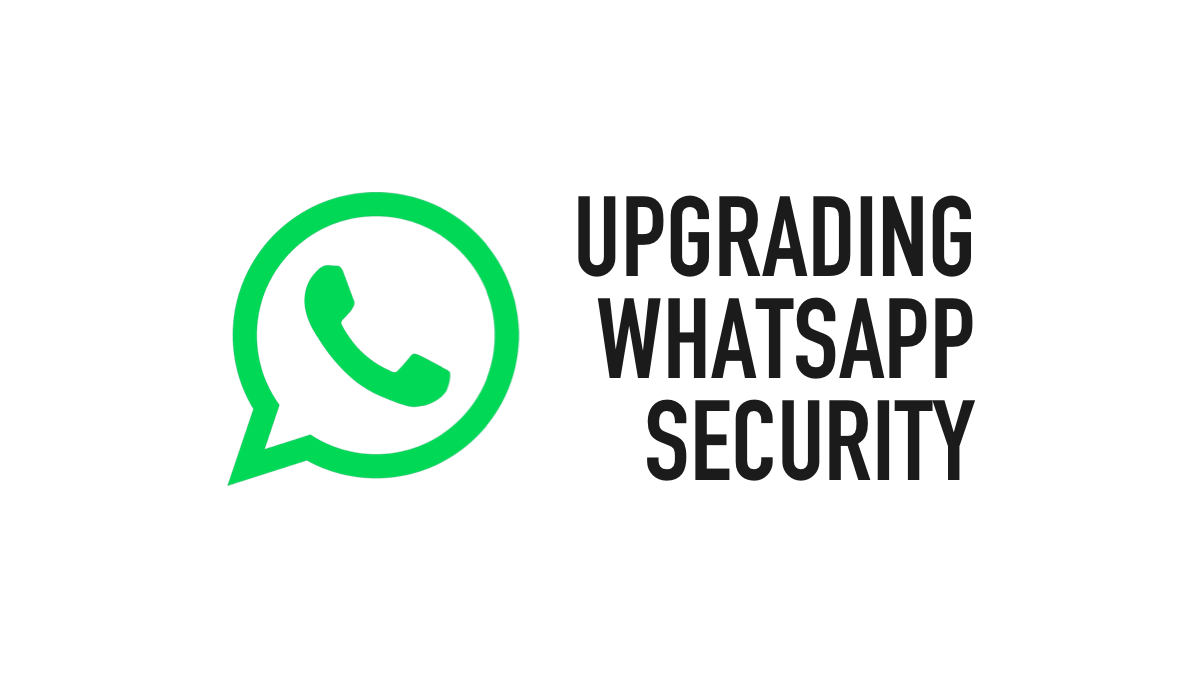 "Header image reading, ""Upgrading WhatsApp security."""