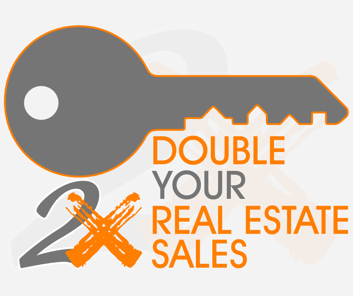 Double Your Real Estate Sales 2X