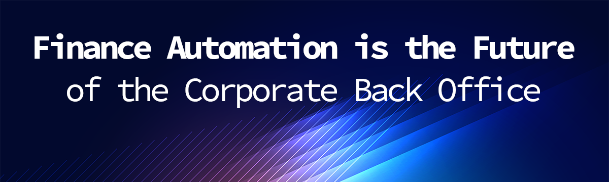 Finance automation is the future of the corporate back office