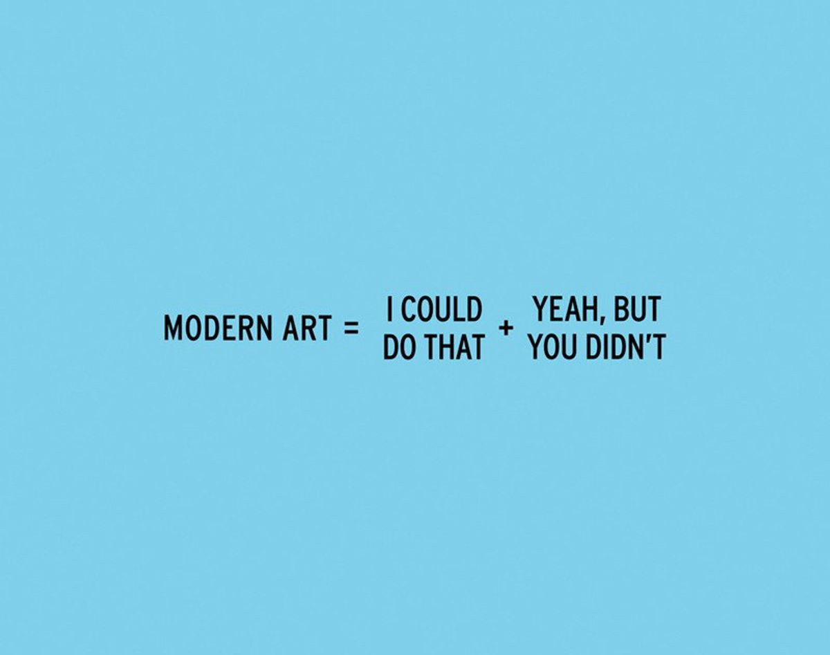 Modern Art=I Could Do That + Yea, But You Didn't