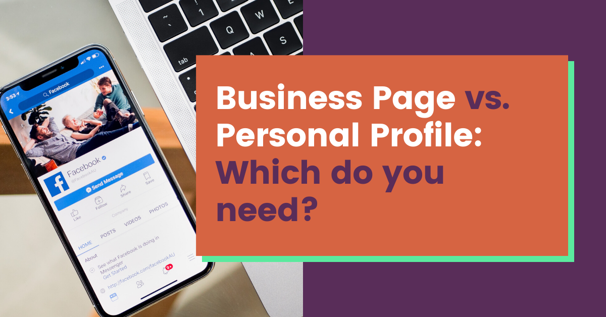 """Image of an iPhone displaying Facebook on its screen beside the text, """"Business Page vs. Personal Profile: Which do you need?"""