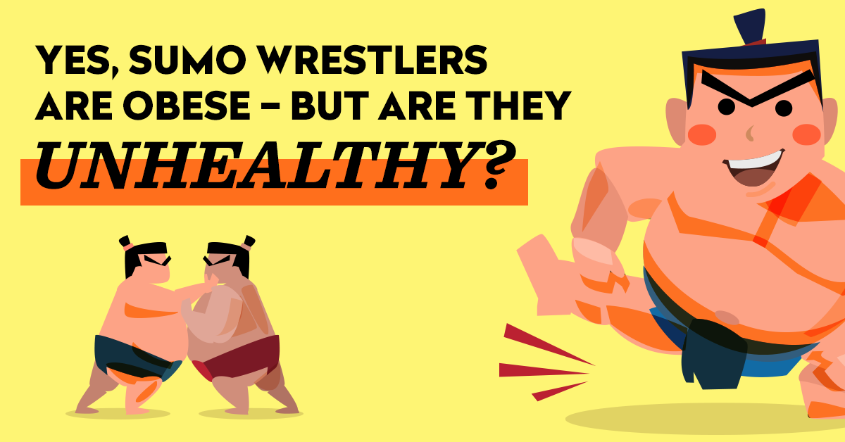 yes sumo wrestlers are obese but are they unhealthy by sylvia tara medium yes sumo wrestlers are obese but are