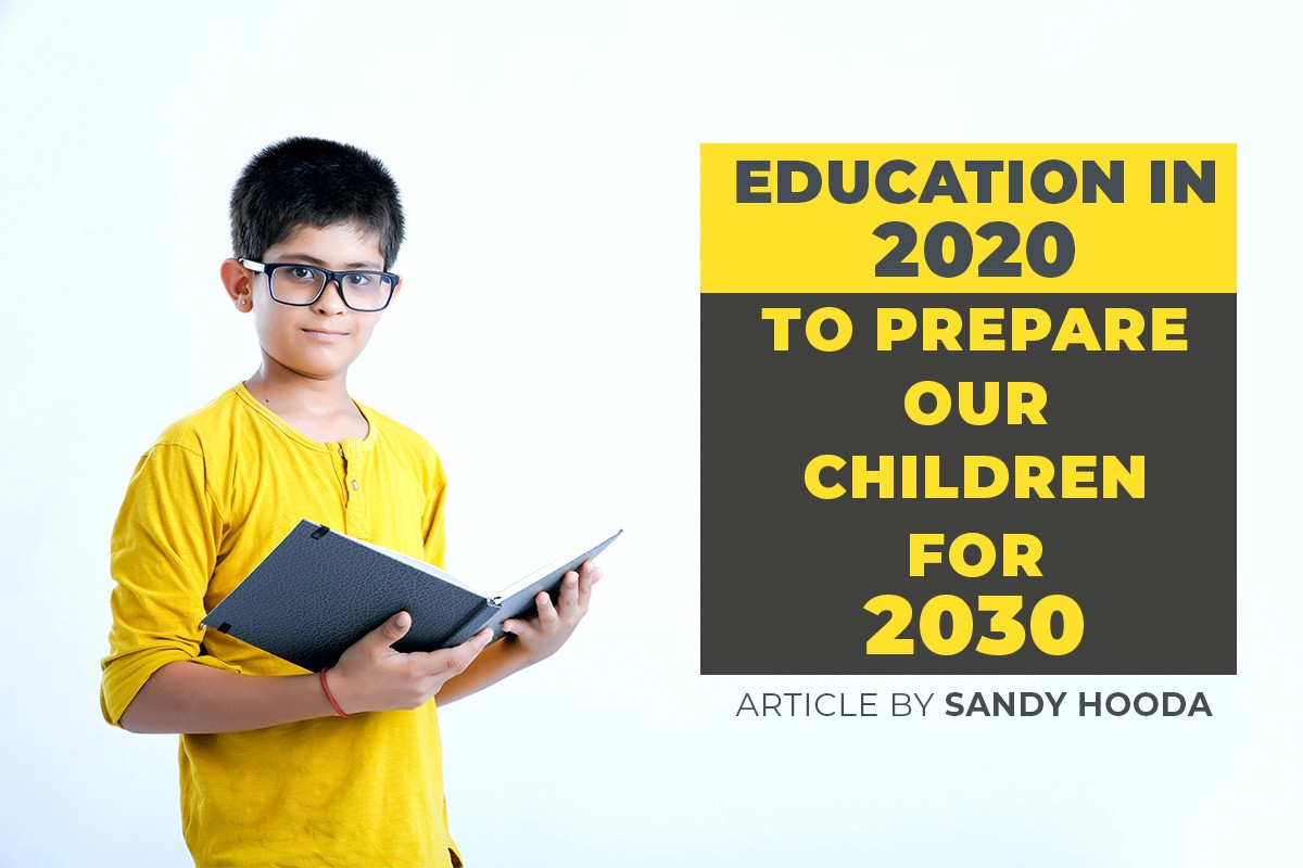 Education in 2020 to Prepare our Children for 2030