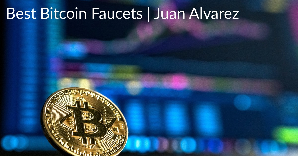 Best Bitcoin Faucets by Juan Alvarez